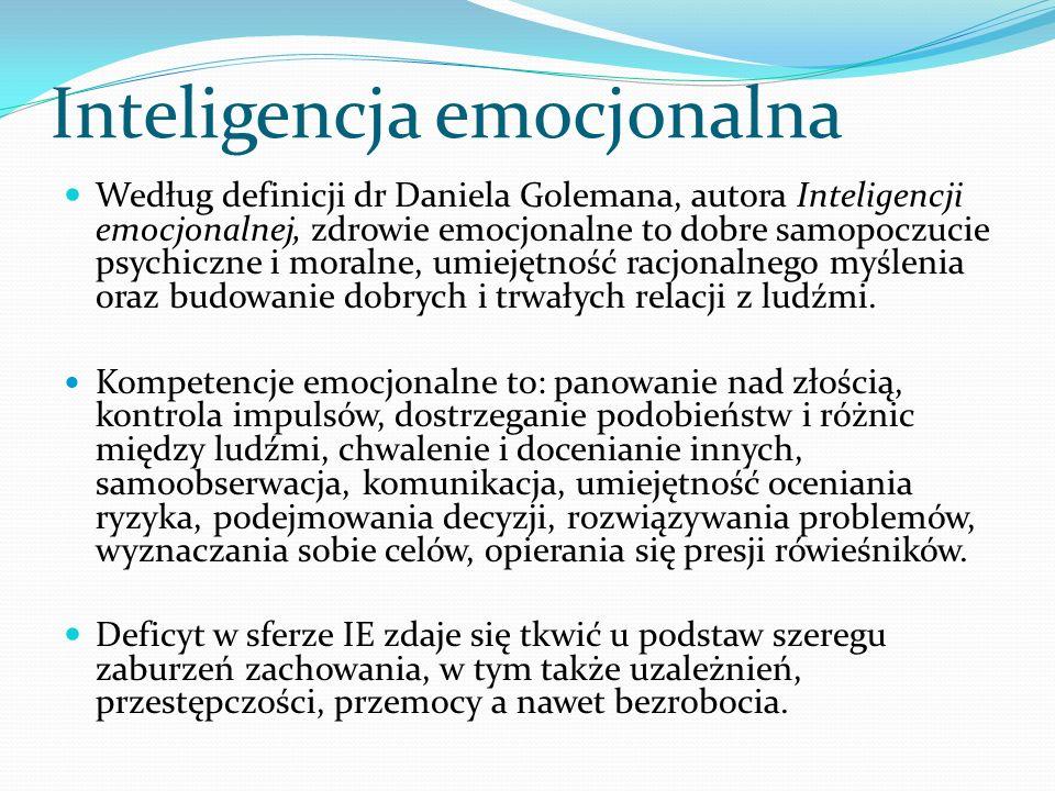 Inteligencja emocjonalna Według definicji dr Daniela Golemana, autora Inteligencji emocjonalnej, zdrowie emocjonalne to dobre samopoczucie psychiczne