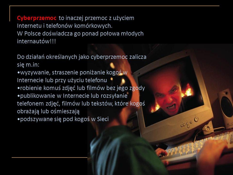 Cyberprzemoc to inaczej przemoc z użyciem Internetu i telefonów komórkowych. W Polsce doświadcza go ponad połowa młodych internautów!!! Do działań okr
