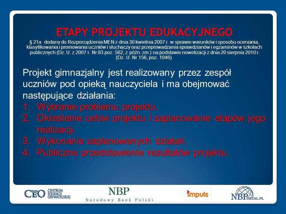ETAPY PROJEKTU EDUKACYJNEGO § 21a dodany do Rozporządzenia MEN z dnia 30 kwietnia 2007 r.