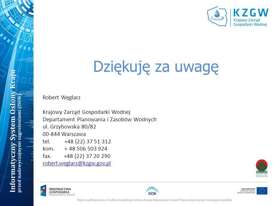 Dziękuję za uwagę Robert Węglarz Krajowy Zarząd Gospodarki Wodnej Departament Planowania i Zasobów Wodnych ul. Grzybowska 80/82 00-844 Warszawa tel. +