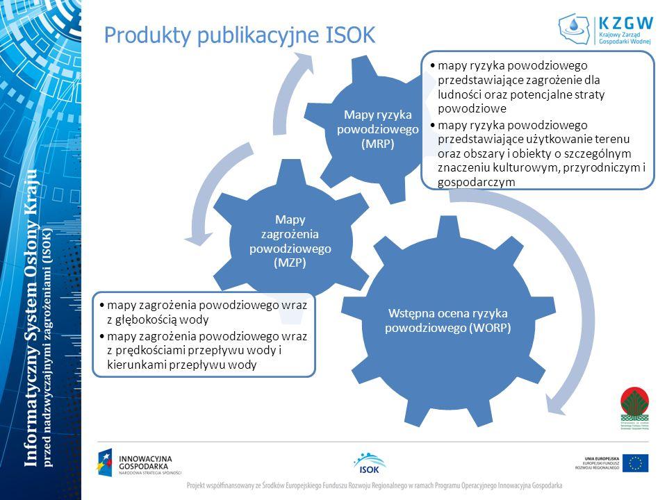 Produkty publikacyjne ISOK Wstępna ocena ryzyka powodziowego (WORP) Mapy zagrożenia powodziowego (MZP) mapy zagrożenia powodziowego wraz z głębokością