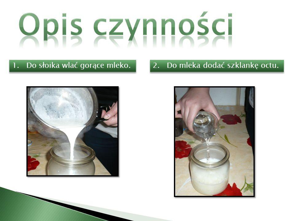 Po dodaniu octu do gorącego mleka, oddzieliły się poszczególne składniki mleka i powstała mieszanina niejednorodna o nieprzyjemnym zapachu.