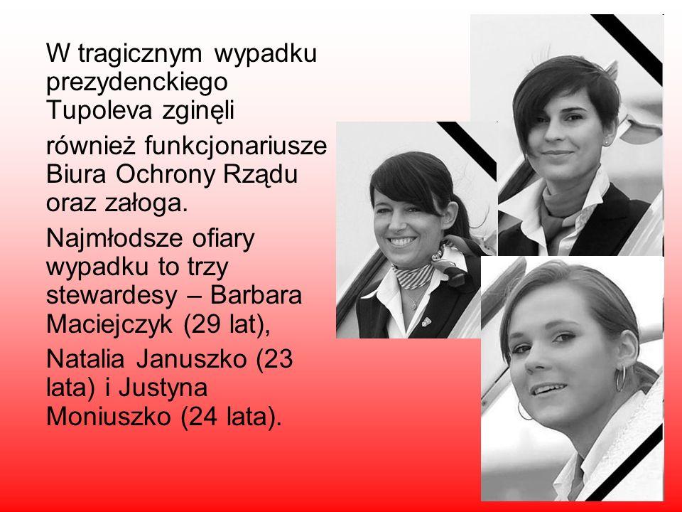 10 W tragicznym wypadku prezydenckiego Tupoleva zginęli również funkcjonariusze Biura Ochrony Rządu oraz załoga. Najmłodsze ofiary wypadku to trzy ste