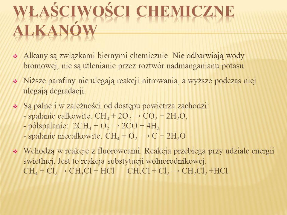 Alkany są związkami biernymi chemicznie. Nie odbarwiają wody bromowej, nie są utlenianie przez roztwór nadmanganianu potasu. Niższe parafiny nie ulega