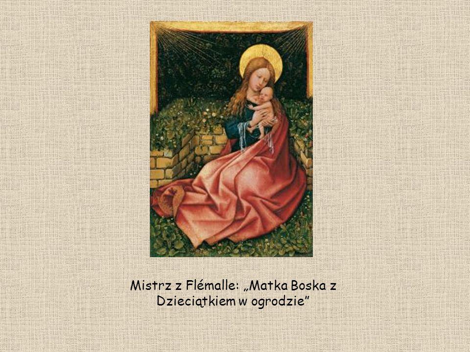 Mistrz z Flémalle: Matka Boska z Dzieciątkiem w ogrodzie