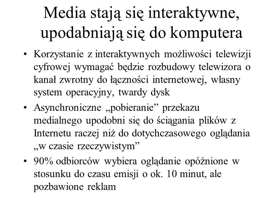 Media stają się interaktywne, upodabniają się do komputera Korzystanie z interaktywnych możliwości telewizji cyfrowej wymagać będzie rozbudowy telewiz