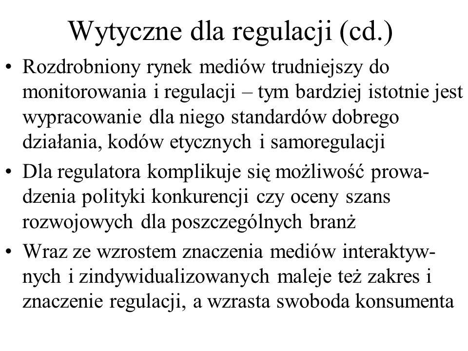 Wytyczne dla regulacji (cd.) Rozdrobniony rynek mediów trudniejszy do monitorowania i regulacji – tym bardziej istotnie jest wypracowanie dla niego st