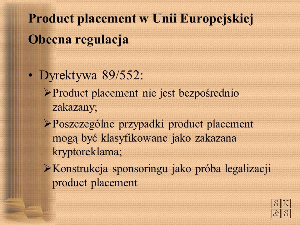 Dyrektywa 89/552: Product placement nie jest bezpośrednio zakazany; Poszczególne przypadki product placement mogą być klasyfikowane jako zakazana kryp