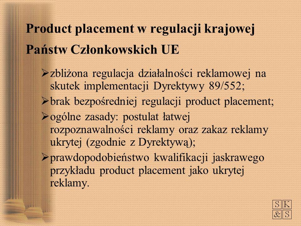 Product placement w regulacji krajowej Państw Członkowskich UE zbliżona regulacja działalności reklamowej na skutek implementacji Dyrektywy 89/552; br
