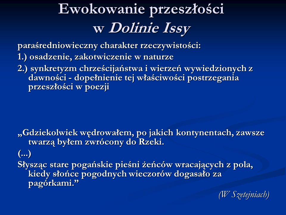 Ewokowanie przeszłości w Dolinie Issy paraśredniowieczny charakter rzeczywistości: 1.) osadzenie, zakotwiczenie w naturze 2.) synkretyzm chrześcijańst