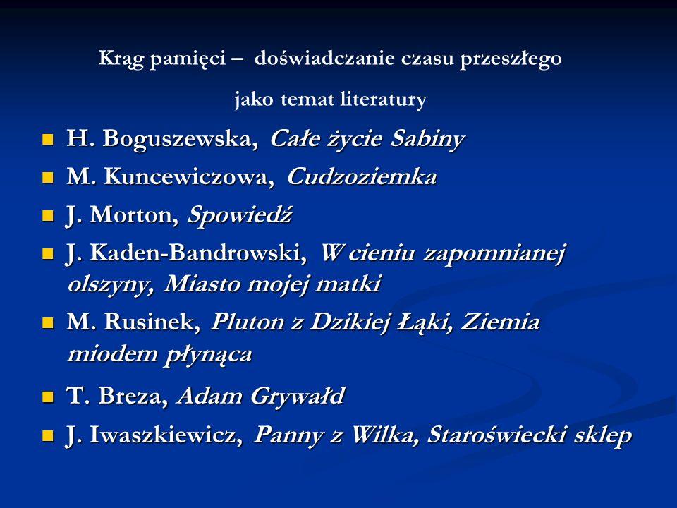 Krąg pamięci – doświadczanie czasu przeszłego jako temat literatury H. Boguszewska, Całe życie Sabiny H. Boguszewska, Całe życie Sabiny M. Kuncewiczow