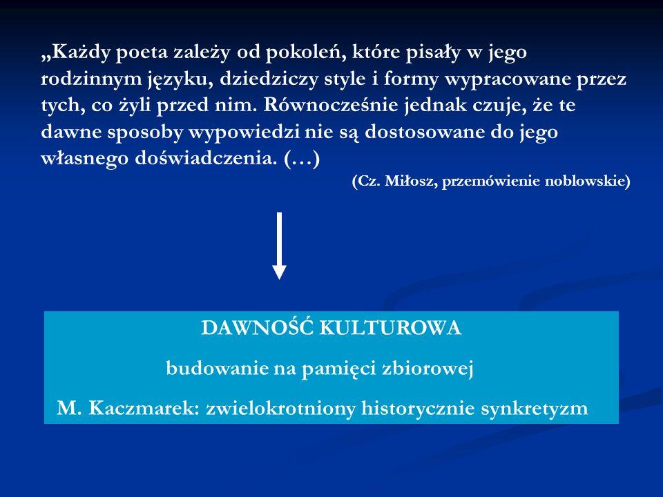 Każdy poeta zależy od pokoleń, które pisały w jego rodzinnym języku, dziedziczy style i formy wypracowane przez tych, co żyli przed nim. Równocześnie