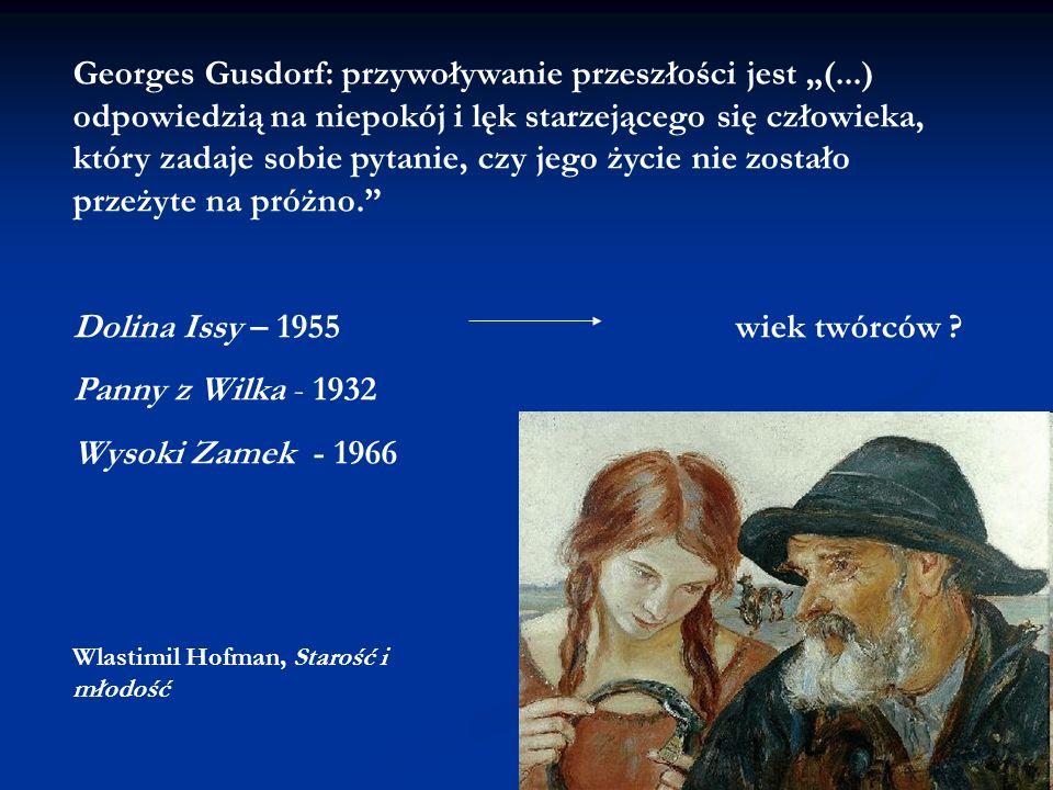 Georges Gusdorf: przywoływanie przeszłości jest (...) odpowiedzią na niepokój i lęk starzejącego się człowieka, który zadaje sobie pytanie, czy jego ż