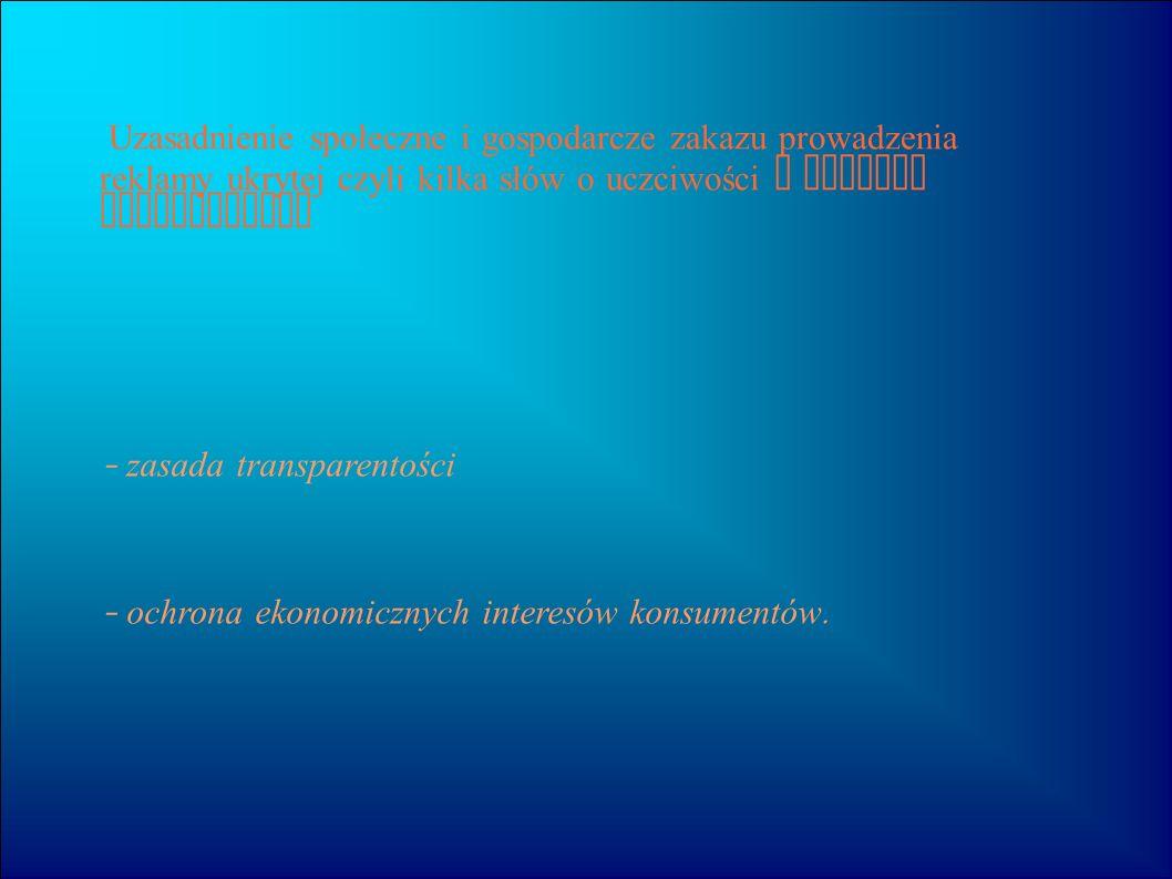 Europejskie i krajowe zakazy prowadzenia reklamy ukrytej : - dotyczące nadawców (art.