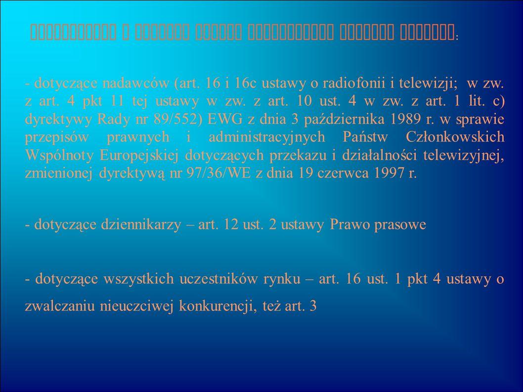 Europejskie i krajowe zakazy prowadzenia reklamy ukrytej : - dotyczące nadawców (art. 16 i 16c ustawy o radiofonii i telewizji; w zw. z art. 4 pkt 11