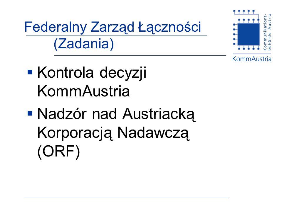 Federalny Zarząd Łączności (Zadania) Kontrola decyzji KommAustria Nadzór nad Austriacką Korporacją Nadawczą (ORF)