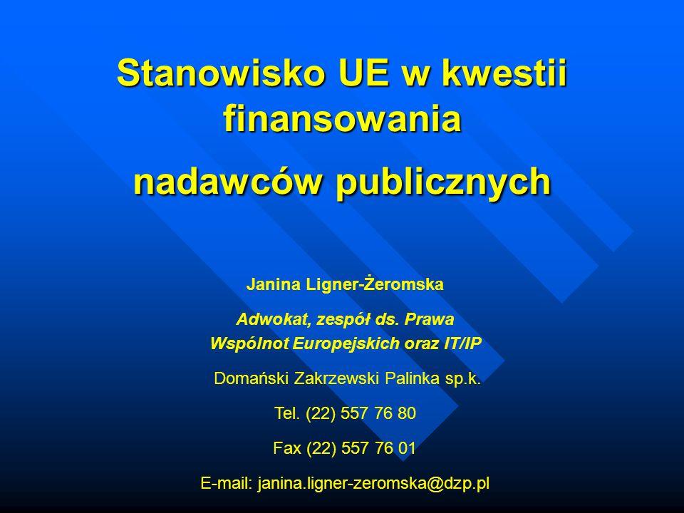 Stanowisko UE w kwestii finansowania nadawców publicznych Janina Ligner-Żeromska Adwokat, zespół ds.