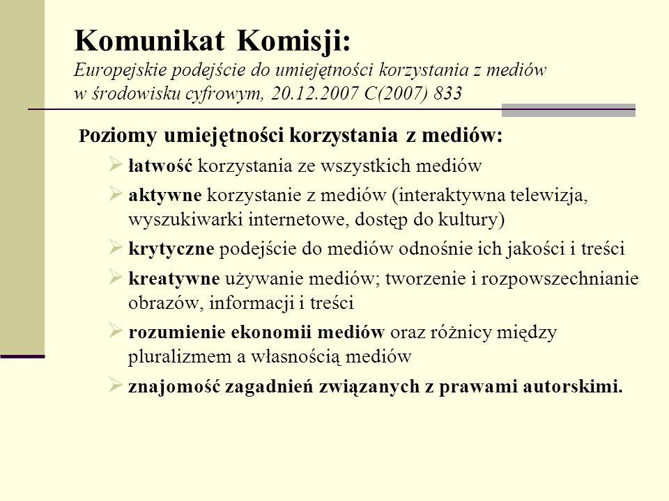 Komunikat Komisji: Europejskie podejście do umiejętności korzystania z mediów w środowisku cyfrowym, 20.12.2007 C(2007) 833 P oziomy umiejętności korz
