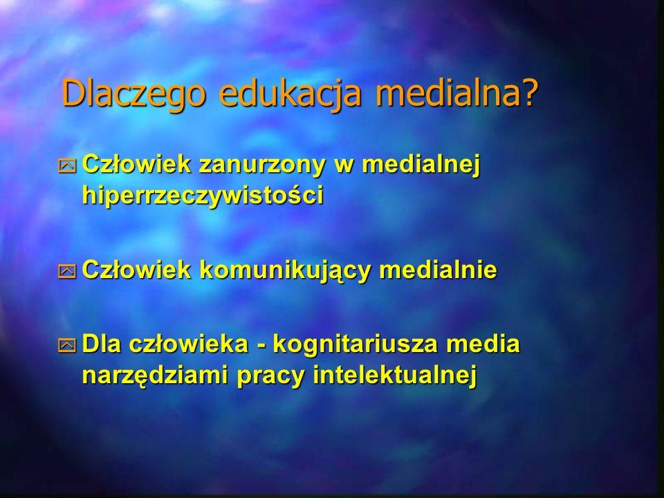 Dlaczego edukacja medialna? Człowiek zanurzony w medialnej hiperrzeczywistości Człowiek zanurzony w medialnej hiperrzeczywistości Człowiek komunikując