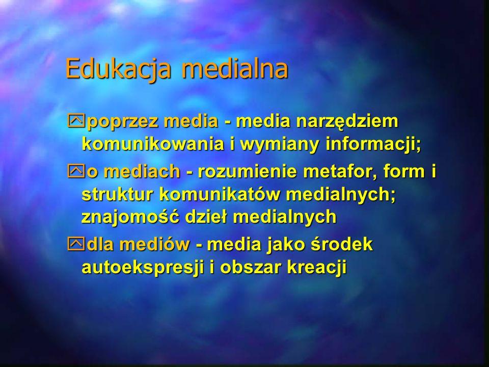 Edukacja medialna poprzez media - media narzędziem komunikowania i wymiany informacji; poprzez media - media narzędziem komunikowania i wymiany inform