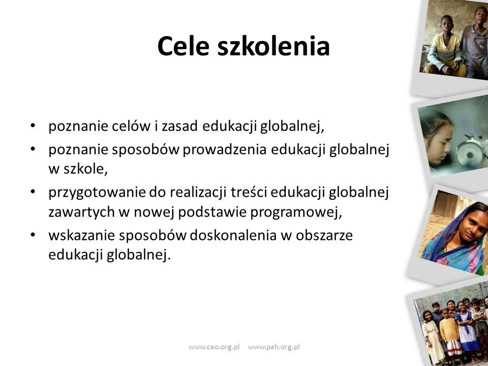 Cele szkolenia poznanie celów i zasad edukacji globalnej, poznanie sposobów prowadzenia edukacji globalnej w szkole, przygotowanie do realizacji treśc