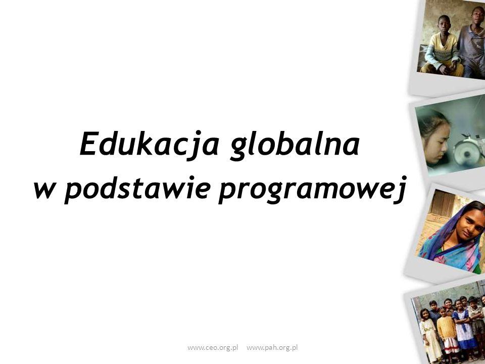 Edukacja globalna w podstawie programowej www.ceo.org.pl www.pah.org.pl