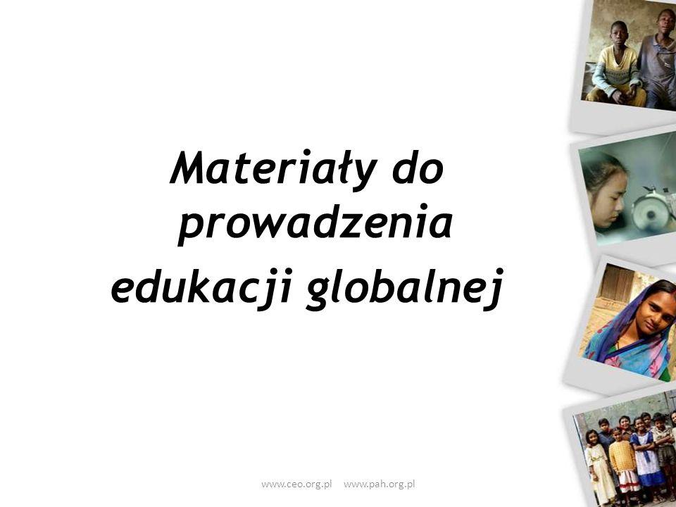 Materiały do prowadzenia edukacji globalnej www.ceo.org.pl www.pah.org.pl