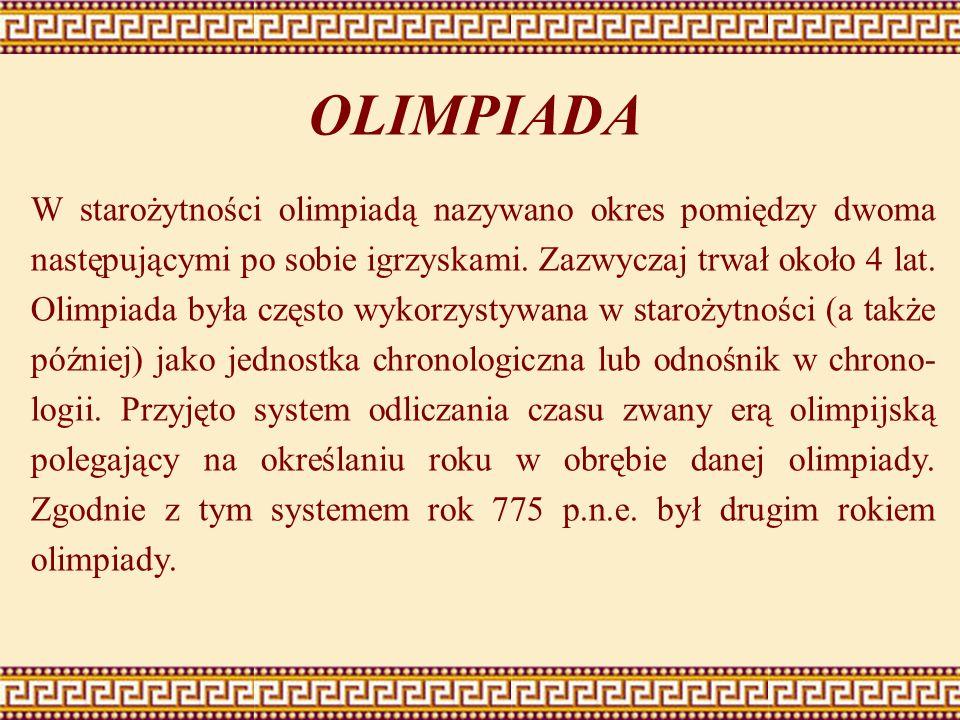 W starożytności olimpiadą nazywano okres pomiędzy dwoma następującymi po sobie igrzyskami. Zazwyczaj trwał około 4 lat. Olimpiada była często wykorzys
