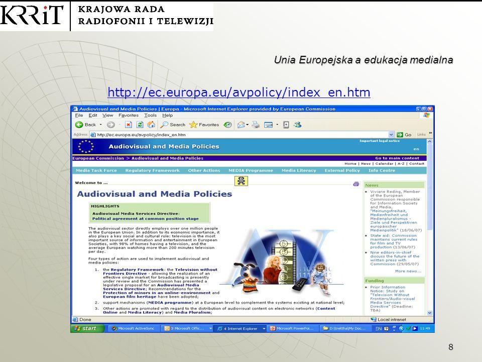8 Unia Europejska a edukacja medialna http://ec.europa.eu/avpolicy/index_en.htm