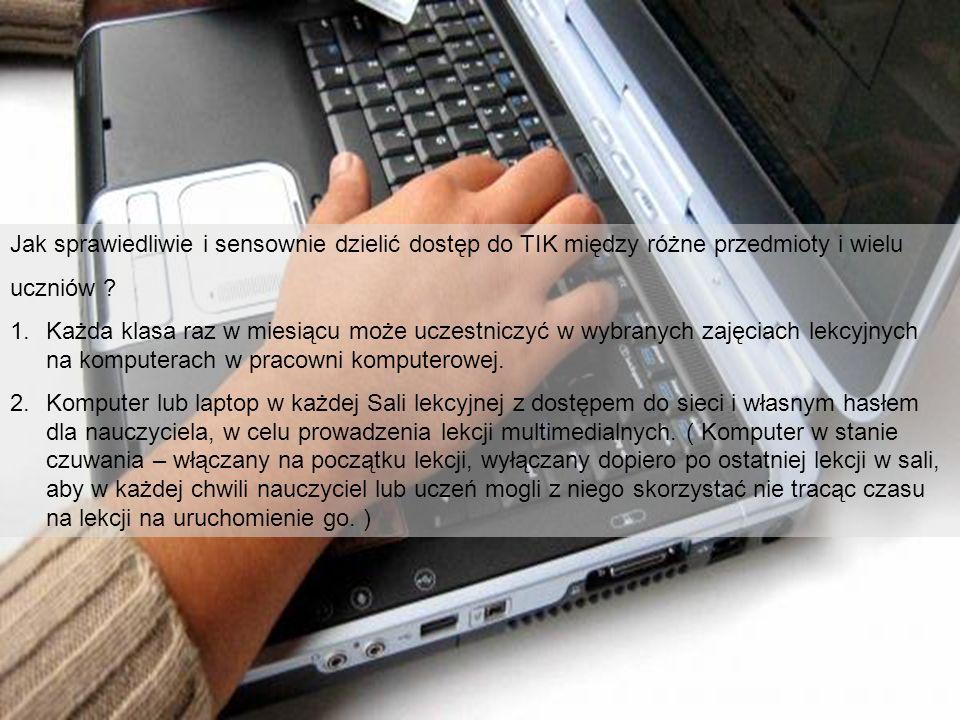 Jak sprawiedliwie i sensownie dzielić dostęp do TIK między różne przedmioty i wielu uczniów .