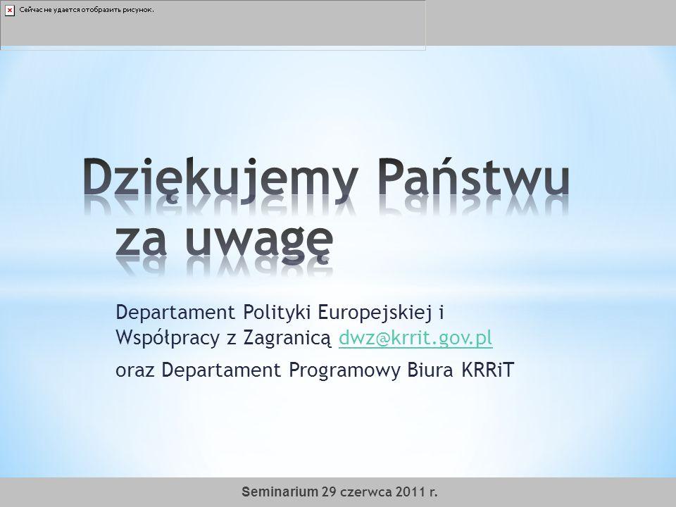 Departament Polityki Europejskiej i Współpracy z Zagranicą dwz@krrit.gov.pldwz@krrit.gov.pl oraz Departament Programowy Biura KRRiT Seminarium 29 czer