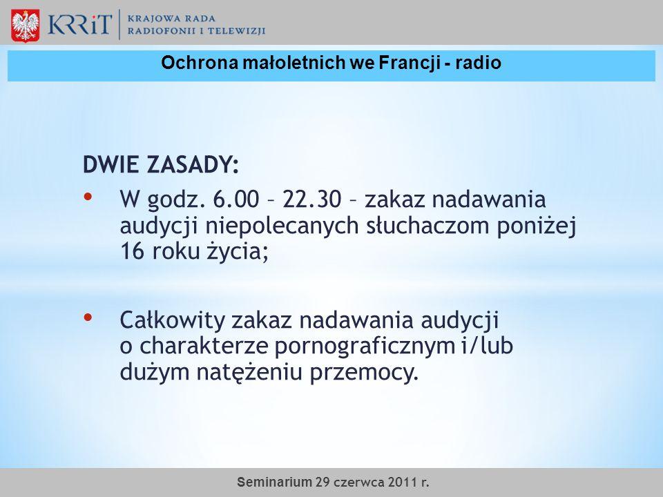 DWIE ZASADY: W godz. 6.00 – 22.30 – zakaz nadawania audycji niepolecanych słuchaczom poniżej 16 roku życia; Całkowity zakaz nadawania audycji o charak