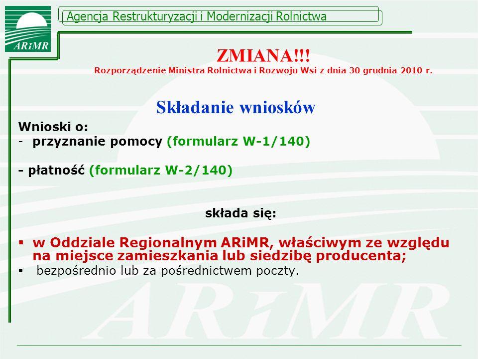 Agencja Restrukturyzacji i Modernizacji Rolnictwa Wnioski o: -przyznanie pomocy (formularz W-1/140) - płatność (formularz W-2/140) składa się: w Oddzi