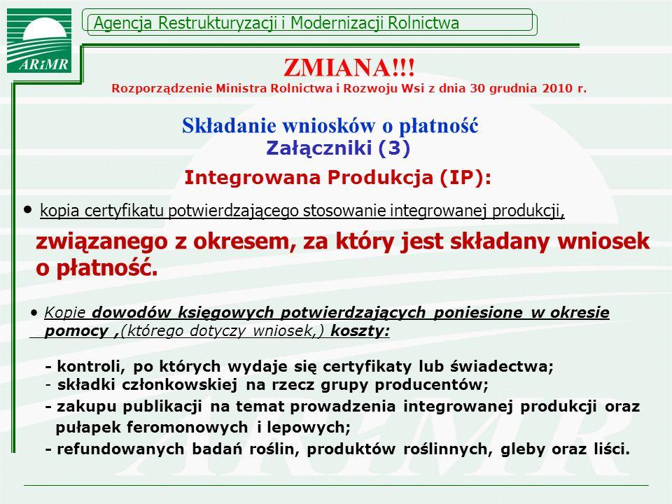 Agencja Restrukturyzacji i Modernizacji Rolnictwa Integrowana Produkcja (IP): kopia certyfikatu potwierdzającego stosowanie integrowanej produkcji, zw