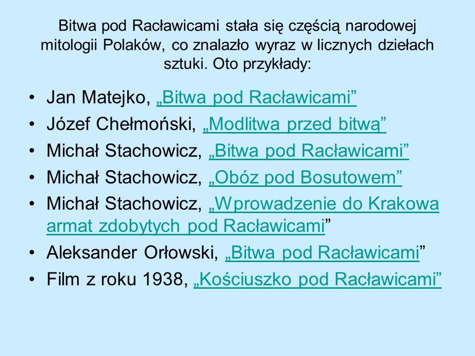 Bitwa pod Racławicami stała się częścią narodowej mitologii Polaków, co znalazło wyraz w licznych dziełach sztuki. Oto przykłady: Jan Matejko, Bitwa p