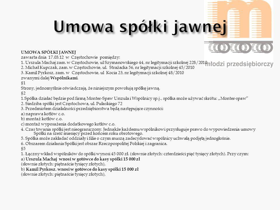 UMOWA SPÓŁKI JAWNEJ zawarta dnia 17.03.12 w Częstochowie pomiędzy: 1. Urszula Machaj zam. w Częstochowie, ul Szymanowskiego 44, nr legitymacji szkolne