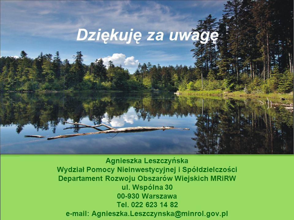 Agnieszka Leszczyńska Wydział Pomocy Nieinwestycyjnej i Spółdzielczości Departament Rozwoju Obszarów Wiejskich MRiRW ul.