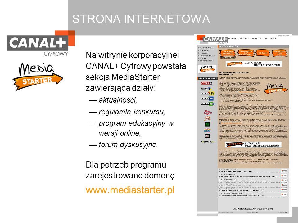 STRONA INTERNETOWA Na witrynie korporacyjnej CANAL+ Cyfrowy powstała sekcja MediaStarter zawierająca działy: aktualności, regulamin konkursu, program