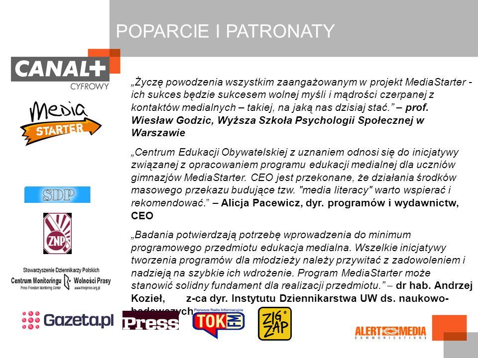 POPARCIE I PATRONATY Życzę powodzenia wszystkim zaangażowanym w projekt MediaStarter - ich sukces będzie sukcesem wolnej myśli i mądrości czerpanej z