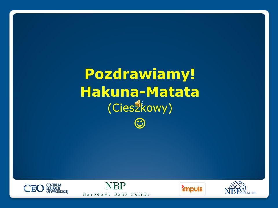Pozdrawiamy! Hakuna-Matata (Cieszkowy)