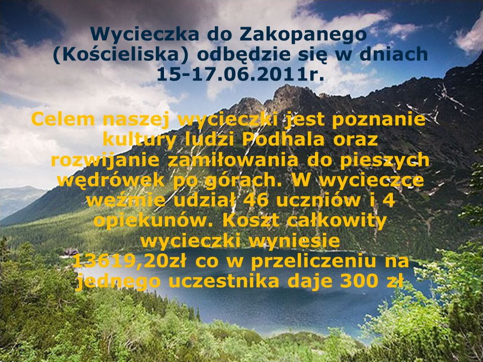 Wycieczka do Zakopanego (Kościeliska) odbędzie się w dniach 15-17.06.2011r.