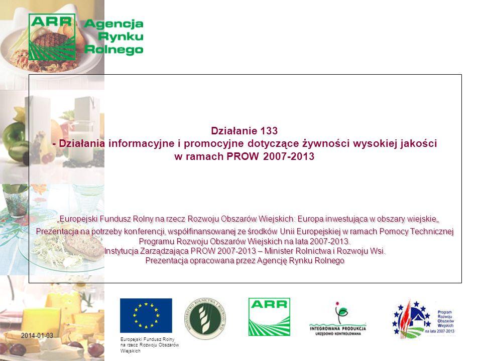 2014-01-03 Europejski Fundusz Rolny na rzecz Rozwoju Obszarów Wiejskich: Europa inwestująca w obszary wiejskie Prezentacja na potrzeby konferencji, współfinansowanej ze środków Unii Europejskiej w ramach Pomocy Technicznej Programu Rozwoju Obszarów Wiejskich na lata 2007-2013.