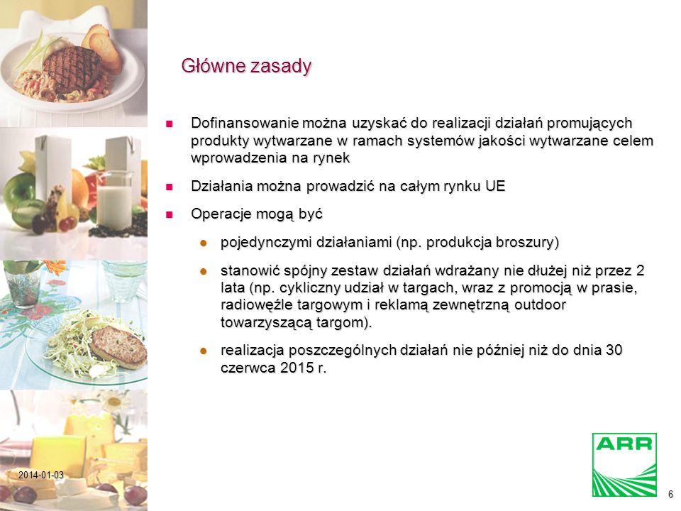 2014-01-036 Dofinansowanie można uzyskać do realizacji działań promujących produkty wytwarzane w ramach systemów jakości wytwarzane celem wprowadzenia na rynek Dofinansowanie można uzyskać do realizacji działań promujących produkty wytwarzane w ramach systemów jakości wytwarzane celem wprowadzenia na rynek Działania można prowadzić na całym rynku UE Działania można prowadzić na całym rynku UE Operacje mogą być Operacje mogą być pojedynczymi działaniami (np.