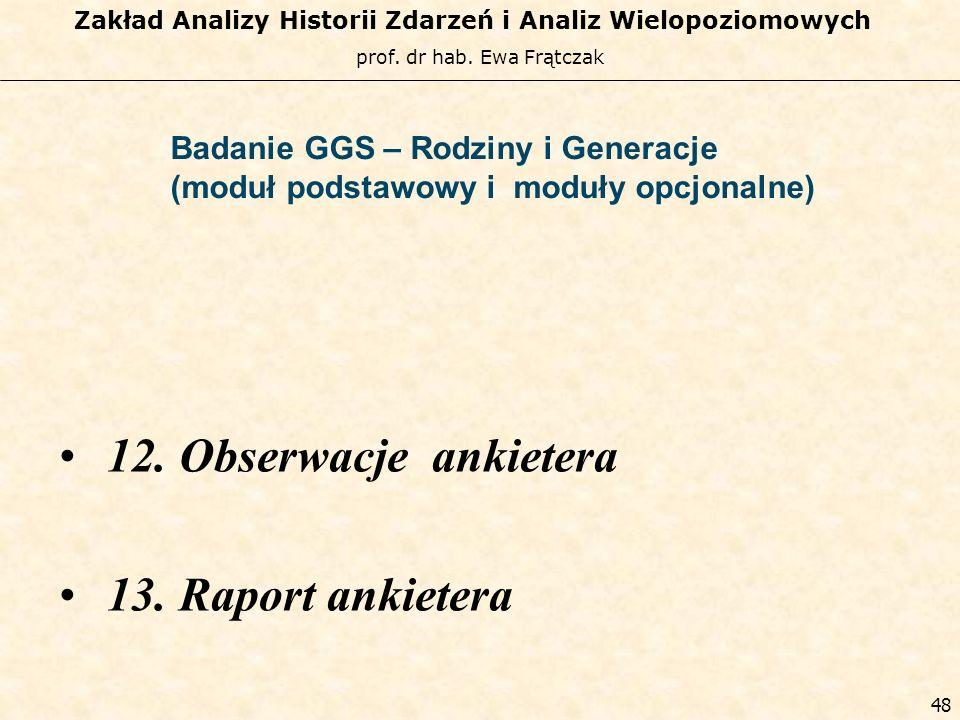 prof. dr hab. Ewa Frątczak Zakład Analizy Historii Zdarzeń i Analiz Wielopoziomowych 47 Badanie GGS – Rodziny i Generacje (moduł podstawowy i moduły o