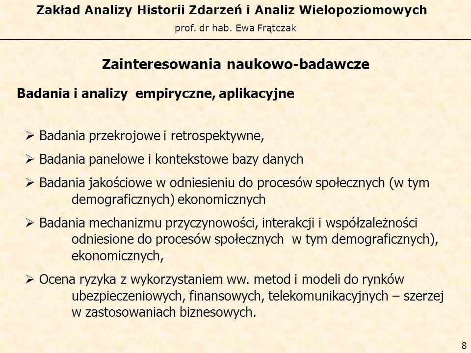 prof. dr hab. Ewa Frątczak Zakład Analizy Historii Zdarzeń i Analiz Wielopoziomowych 7 Historia powstania zakładu