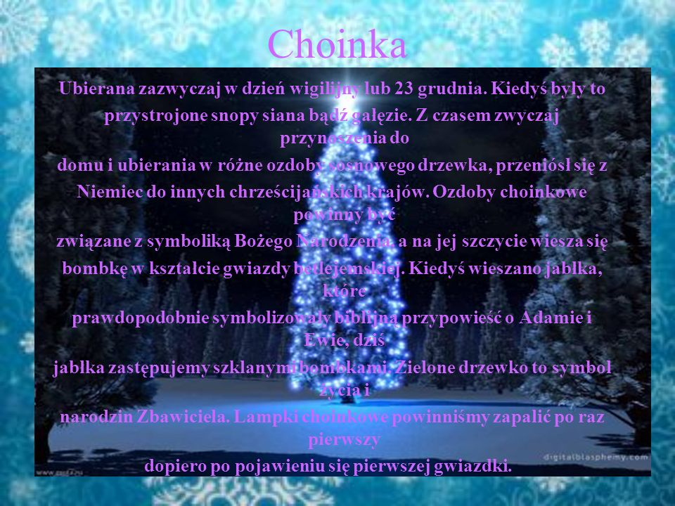 Christmas tree It is usually decorated on Christmas Eve or on 23 December.