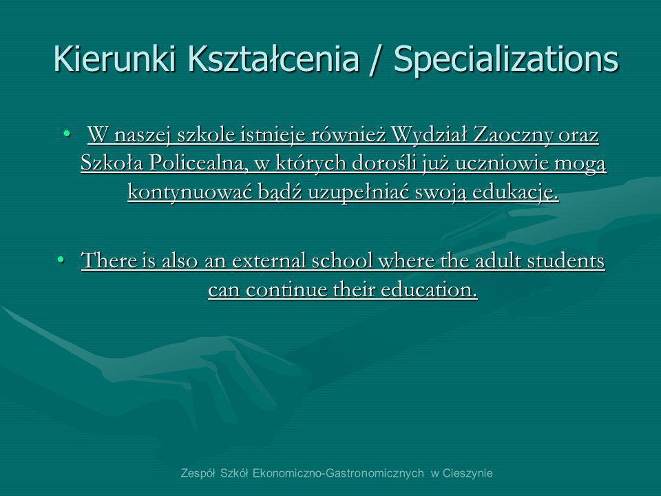 Kierunki Kształcenia / Specializations W naszej szkole istnieje również Wydział Zaoczny oraz Szkoła Policealna, w których dorośli już uczniowie mogą k