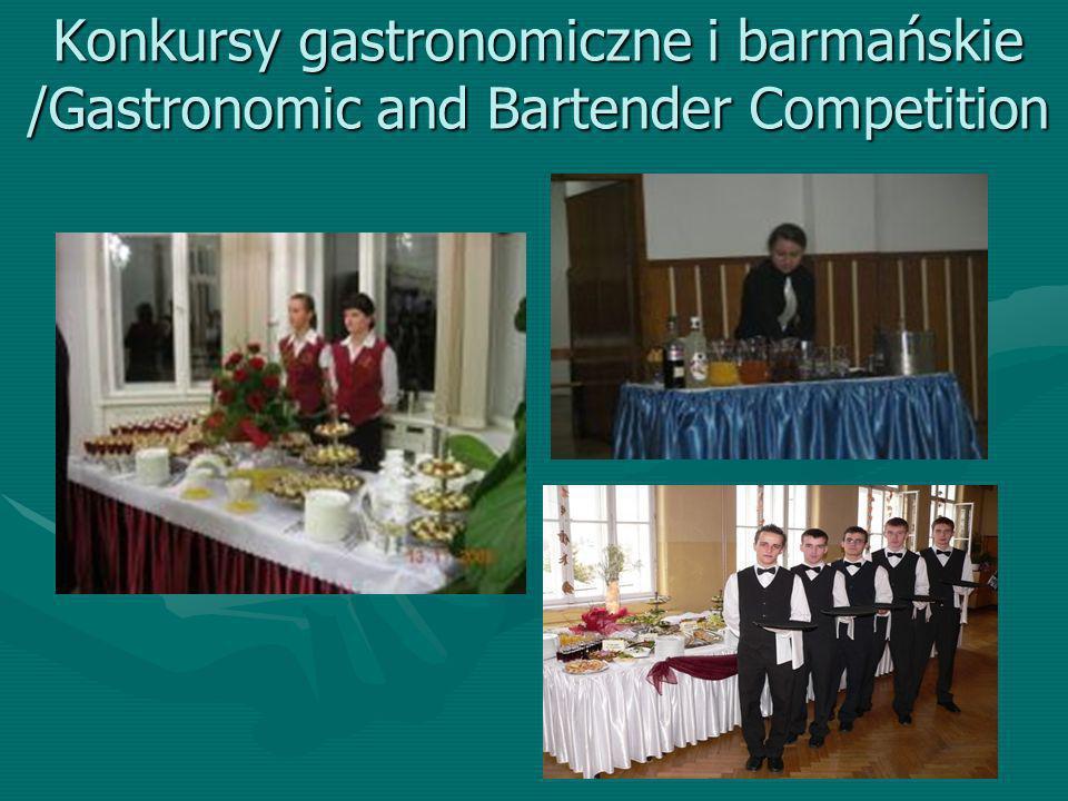 Konkursy gastronomiczne i barmańskie /Gastronomic and Bartender Competition