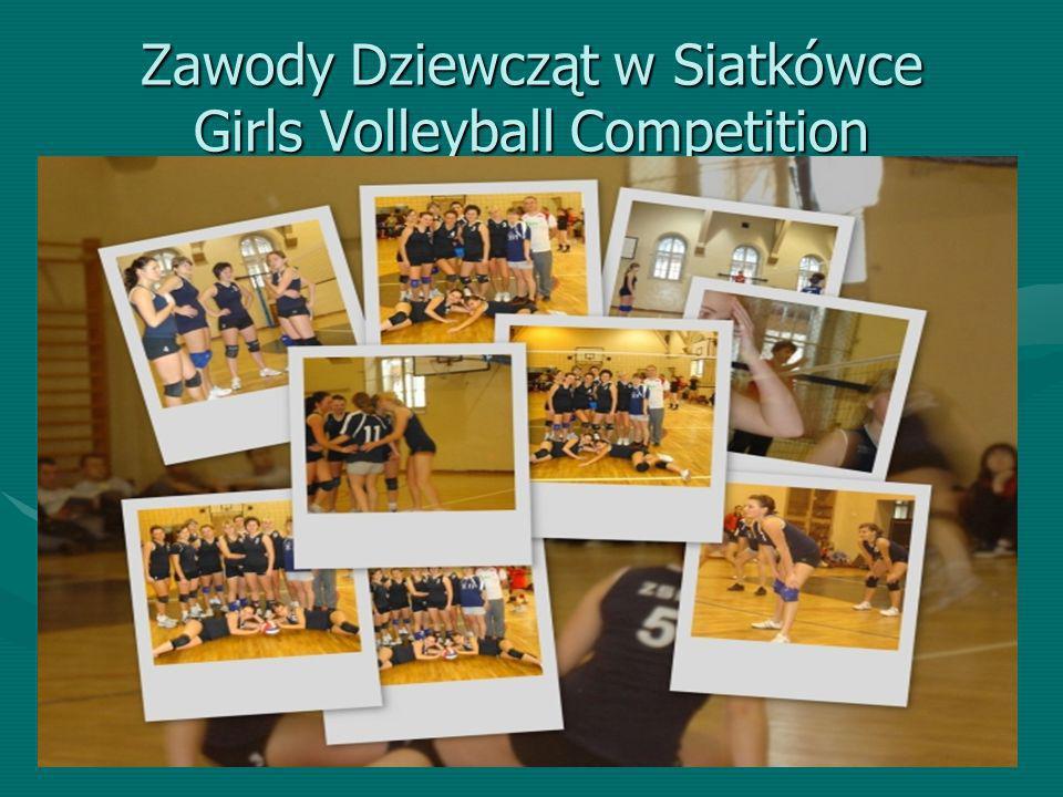 Zawody Dziewcząt w Siatkówce Girls Volleyball Competition