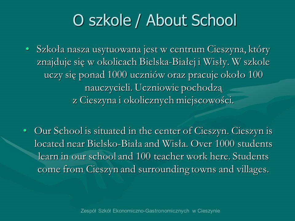 O szkole / About School Szkoła nasza usytuowana jest w centrum Cieszyna, który znajduje się w okolicach Bielska-Białej i Wisły. W szkole uczy się pona